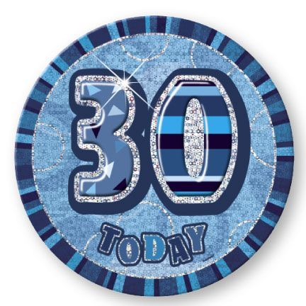 "BLUE ""30"" TODAY PRISM AGE BIRTHDAY BADGES"