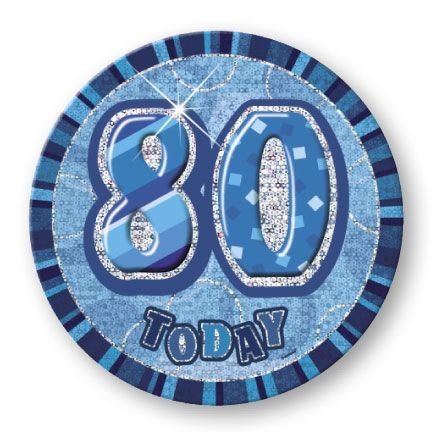 "BLUE ""80"" TODAY PRISM AGE BIRTHDAY BADGES"