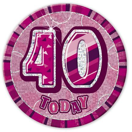 "PINK ""40"" TODAY PRISM AGE BIRTHDAY BADGES"