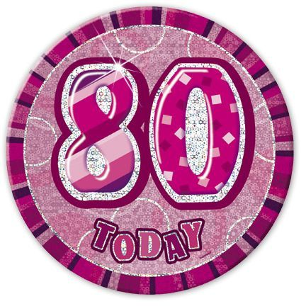 "PINK ""80"" TODAY PRISM AGE BIRTHDAY BADGES"